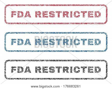 FDA Restricted text textile seal stamp watermarks. Blue, red, black fabric vectorized texture. Vector caption inside rounded rectangular shape. Rubber emblem with fiber textile structure.