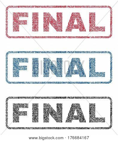 Final text textile seal stamp watermarks. Blue, red, black fabric vectorized texture. Vector tag inside rounded rectangular banner. Rubber sticker with fiber textile structure.