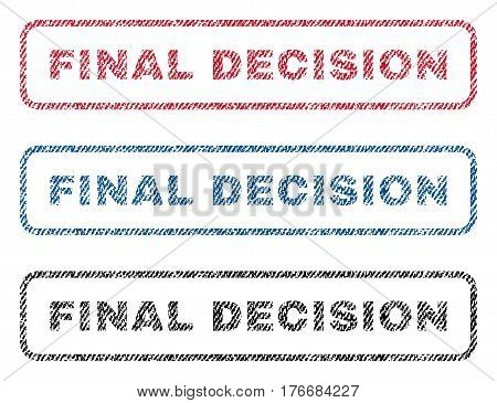 Final Decision text textile seal stamp watermarks. Blue, red, black fabric vectorized texture. Vector tag inside rounded rectangular shape. Rubber emblem with fiber textile structure.