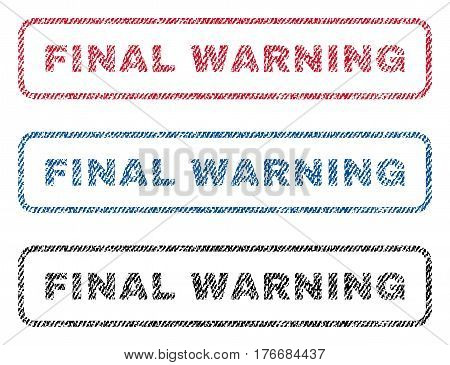 Final Warning text textile seal stamp watermarks. Blue, red, black fabric vectorized texture. Vector caption inside rounded rectangular banner. Rubber sticker with fiber textile structure.