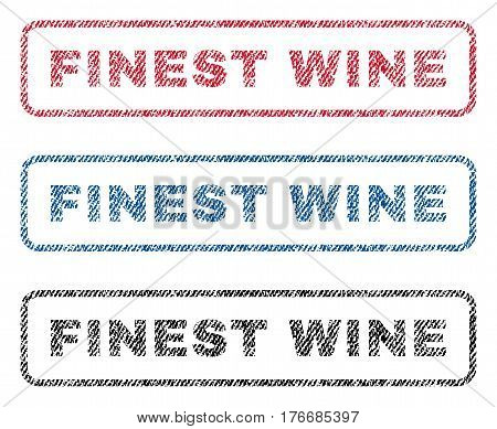 Finest Wine text textile seal stamp watermarks. Blue, red, black fabric vectorized texture. Vector caption inside rounded rectangular shape. Rubber emblem with fiber textile structure.