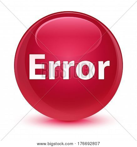 Error Glassy Pink Round Button