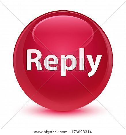 Reply Glassy Pink Round Button