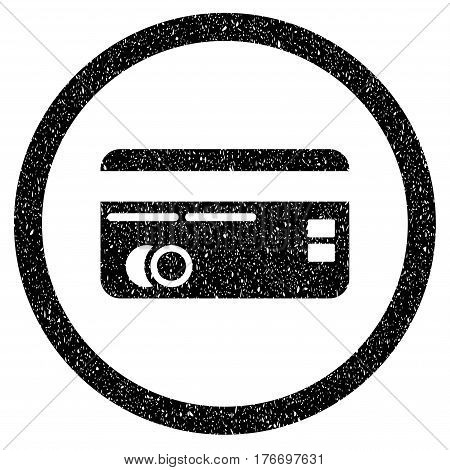 Rounded Credit Card rubber seal stamp watermark. Icon symbol inside circle with grunge design and dirty texture. Unclean vector black sticker.