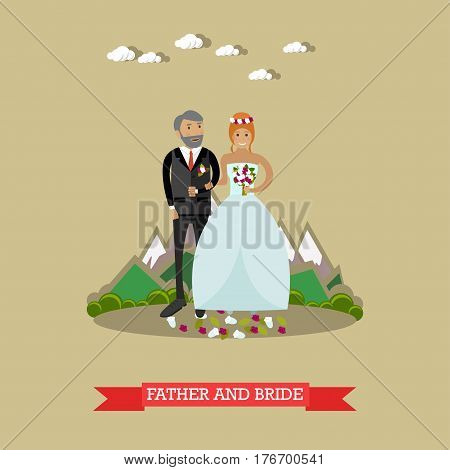 Vector illustration of bride with her father. Wedding concept flat style design element.