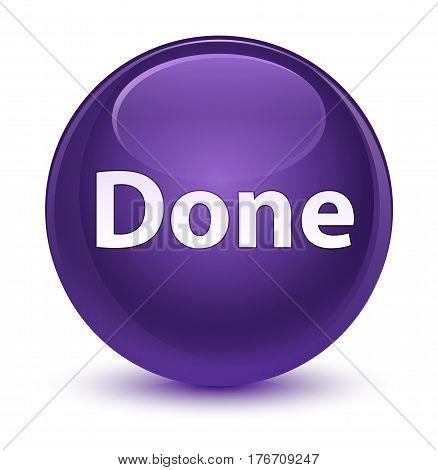 Done Glassy Purple Round Button