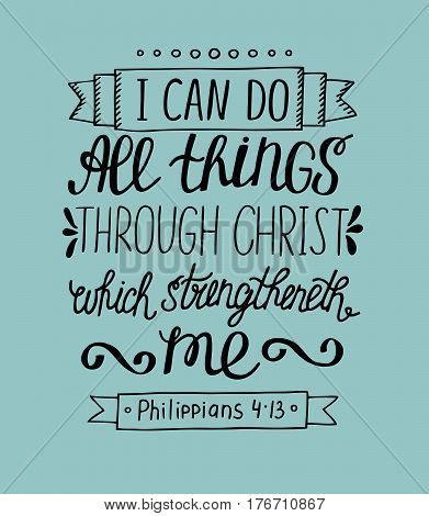 Hand lettering can All things through Christ. Biblical background. Christian poster. In the new Testament. Scripture. Card. Modern calligraphy