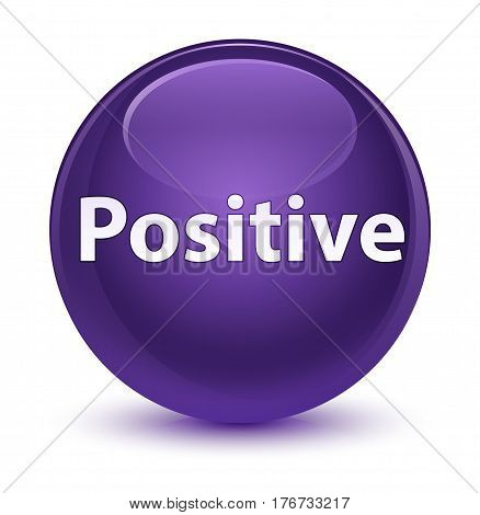 Positive Glassy Purple Round Button