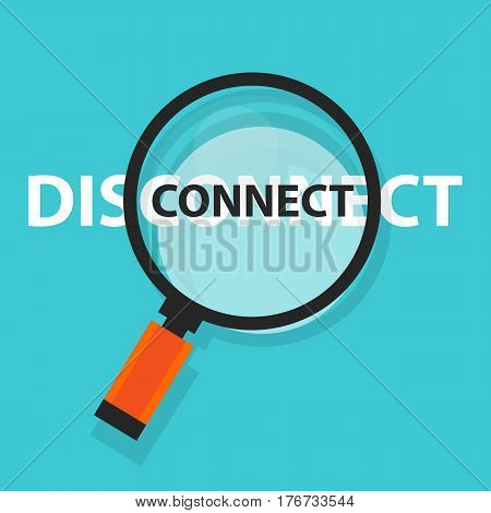 connect disconnect concept technology internet business analysis magnifying glass symbol vector