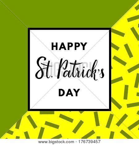 Saint Patrick's Day greeting card on memphis geometric background. Happy St. Patrick's Day hand-drawn lettering.