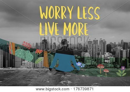 Adult guy Sitting Worry Less Live More