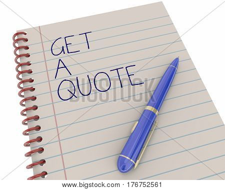 Get a Quote Price Estimate Notepad Pen Writing Words 3d Illustration