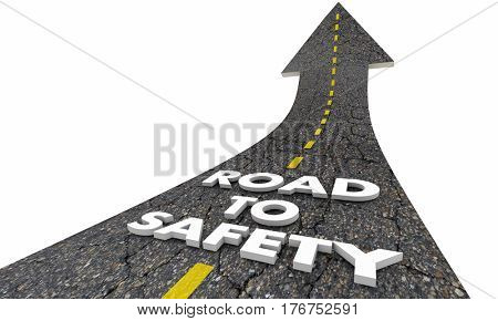 Road to Safety Security Reduce Risk Words 3d Illustration