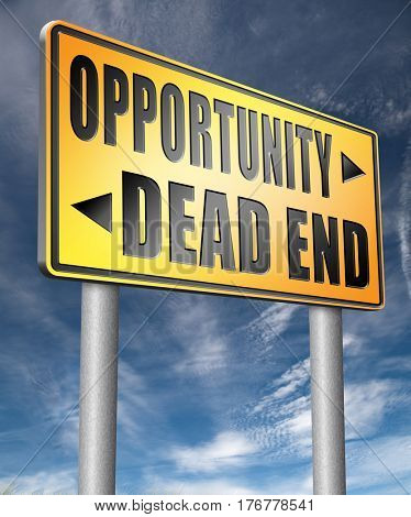 opportunity or dead end with no future find a better choice for business way or road towards success or disaster 3D illustration