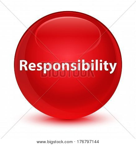 Responsibility Glassy Red Round Button