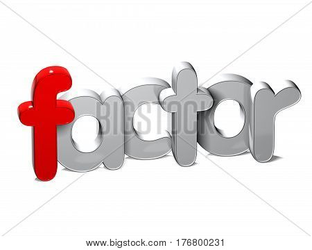 3 D Word Factor over white background.