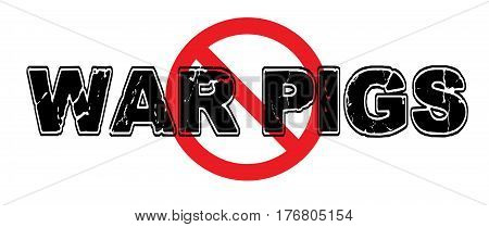 Ban War Pigs people and corporations who profit from and condone war for their own profit and vengeance ideas.