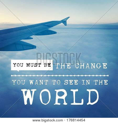 Quote - You must be the change you want to see in the world