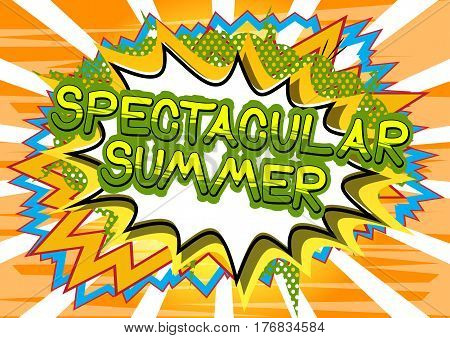 Spectacular Summer - Comic book style word on abstract background.