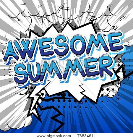 Awesome Summer - Comic book style word on abstract background.