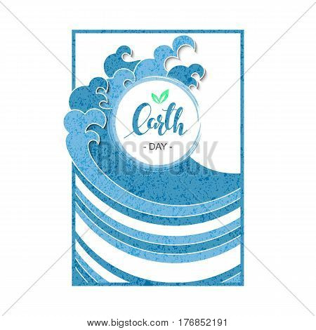 vector stylish card holiday template with hand drawn words earth day in a square frame with blue waves around