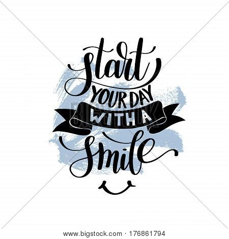 Start Your Day With a Smile vector Text Phrase Illustration on brush stroke, Inspirational Quote - Hand Drawn Writing - Nice Expression to Print on a T-Shirt, Paper or a Mug