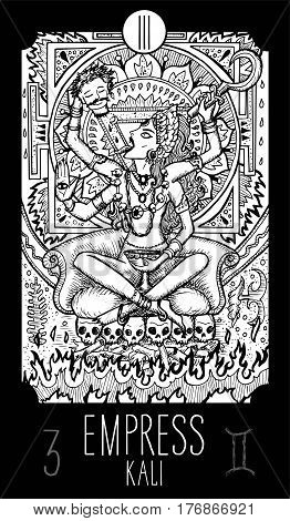 Empress. 3 Major Arcana Tarot Card. Kali. Fantasy engraved line art illustration. Engraved vector drawing. See all collection in my portfolio set