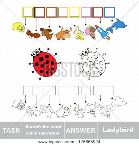 Vector rebus game for preschool kids with easy educational game level for kid education during gaming, find solution and write the hidden word in grid cells - Ladybird.