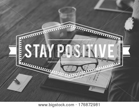 Stay Positive Optimistic Inspire Mindset Word