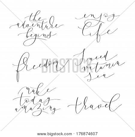 set of 6 hand written lettering positive quotes about life and travel, modern calligraphy vector illustration collection