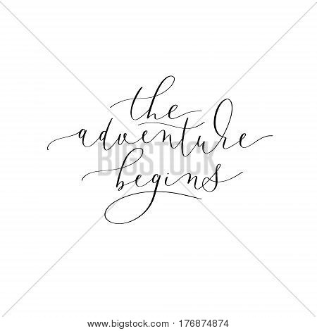 The adventure begins black and white hand written lettering to poster, greeting card, printable wall art vector illustration