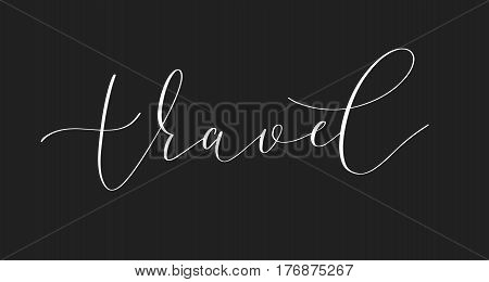 Travel handwritten lettering signature inscription, black and white ink vector illustration