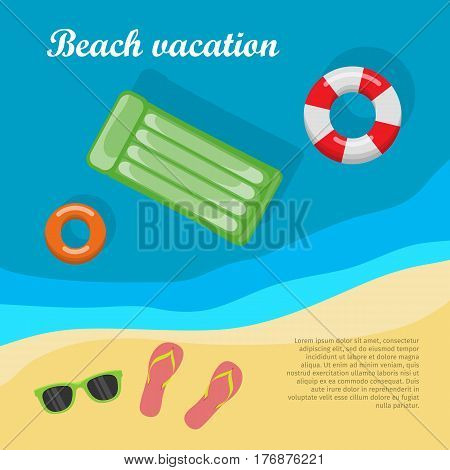 Summertime and beach vacation posters. Inflatable mattress and life preserver in sea. Slippers and glasses on sand near sea or ocean. Travelling banner. Things necessary for rest. Vector illustration