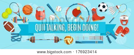Set of sport balls and gaming items at a blue background. Healthy lifestyle tools, elements. Inscription QUIT TALKING, BEGIN DOING. Vector Illustration