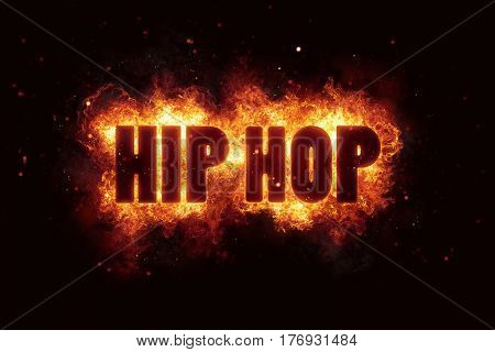 hip hop fire flames burn burning text explosion explode explosion