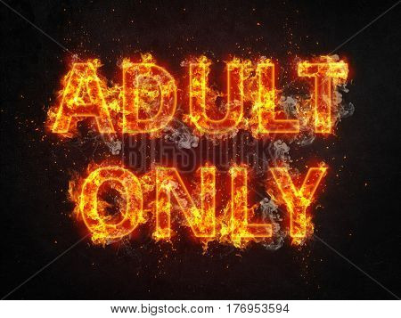 Fiery burning Adult Only sign with flaming uppercase letters on a dark background with copy space for use as a design template