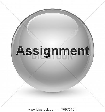 Assignment Glassy White Round Button
