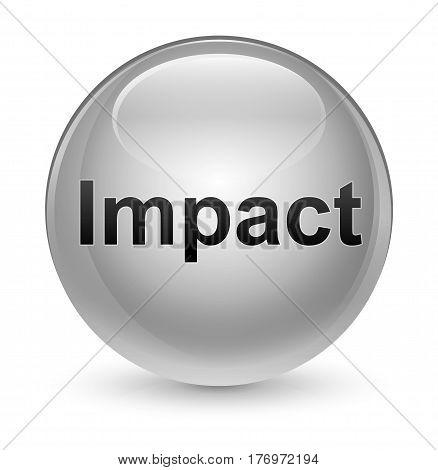 Impact Glassy White Round Button