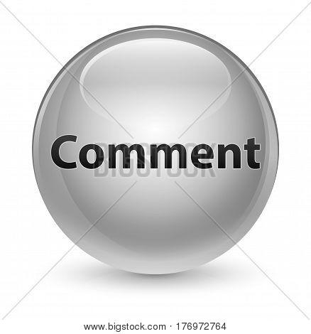 Comment Glassy White Round Button