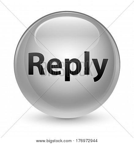 Reply Glassy White Round Button