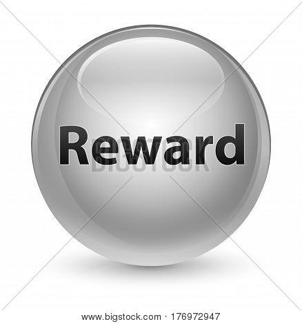 Reward Glassy White Round Button
