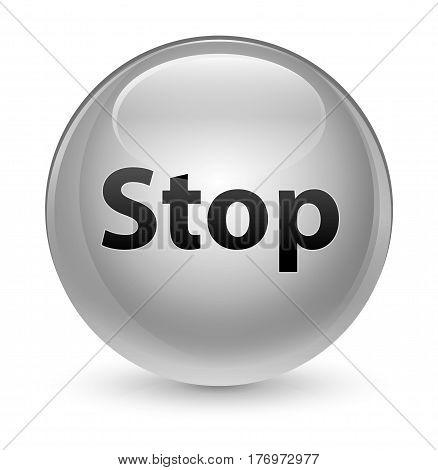 Stop Glassy White Round Button