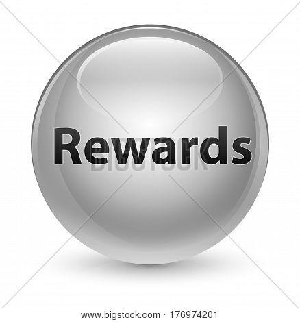Rewards Glassy White Round Button