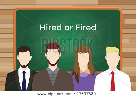 choice between hired or fired white text illustration with four people in front of green chalk board and white text vector