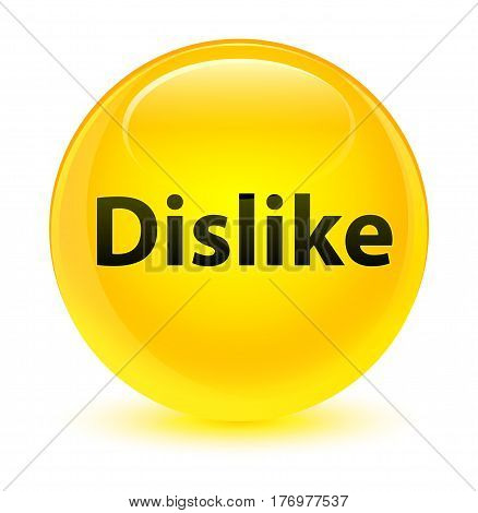 Dislike Glassy Yellow Round Button