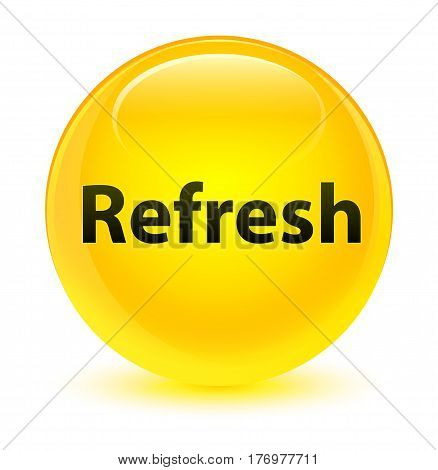 Refresh Glassy Yellow Round Button