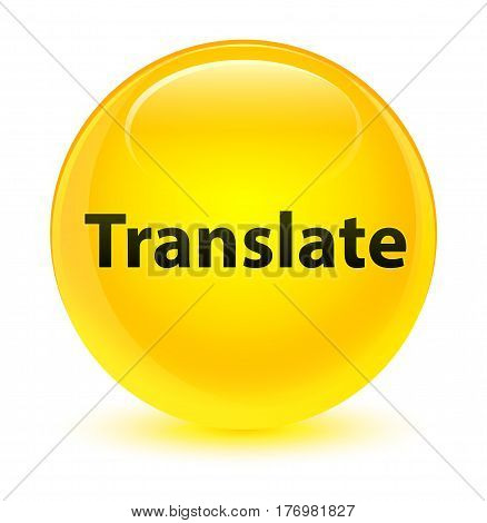 Translate Glassy Yellow Round Button