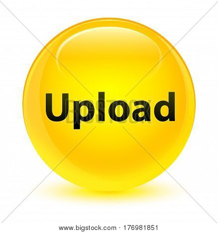 Upload Glassy Yellow Round Button