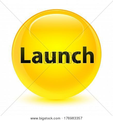 Launch Glassy Yellow Round Button