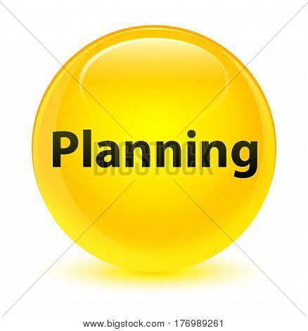 Planning Glassy Yellow Round Button